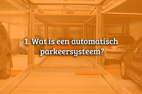 Wat is een automatisch parkeersysteem?