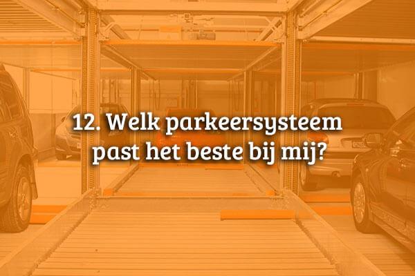 Aarding Parking Systems - FAQ 12. Welk parkeersysteem past het beste bij mij